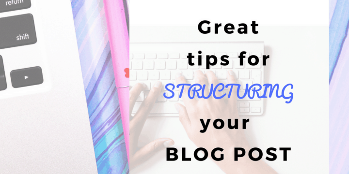7 Great Tips on Structuring killer blog posts