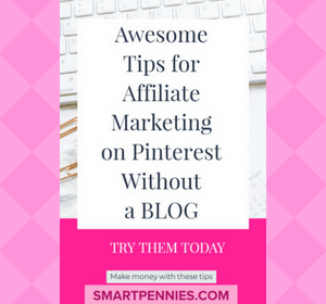 Awesome Tips for Affiliate Marketing on Pinterest Without a BLOG