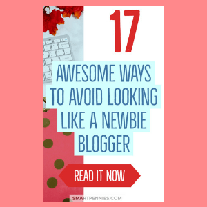 17 Awesome ways to avoid looking like a newbie blogger