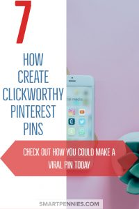 7 Ideas to help you create clickworthy pins that will skyrocket your blog traffic today. This post helps you create Pinterest Pins that gets clicks and drives traffic to your website today.