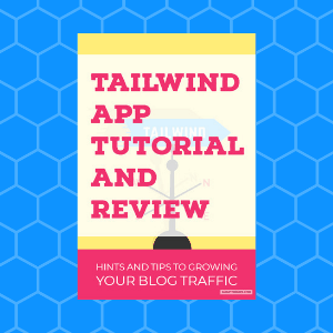 Tailwind app Review and Tutorial to improve your Traffic from Pinterest