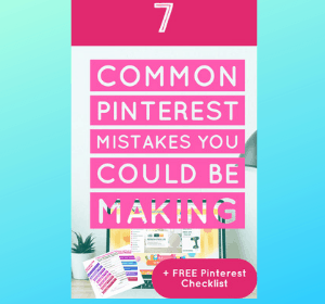 7 mistakes YOU could be making on Pinterest