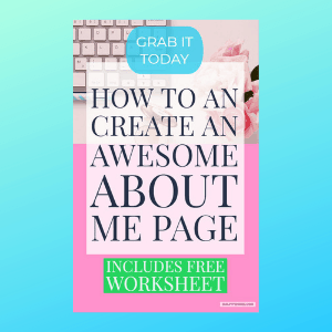 How to Create an Awesome About Me page includes a FREE Worksheet