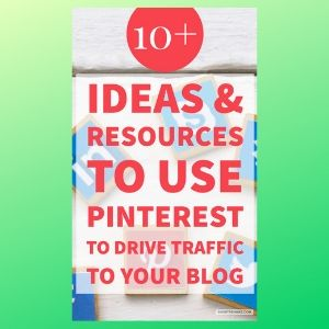 How to use Pinterest to Increase Pageviews to your blog (10+ Ideas & Resources)