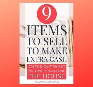 9 Items to sell to make fast money (from $25 plus)
