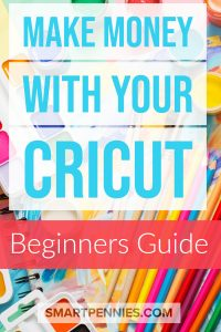 Make money with Cricut Machines (Includes Cricut Projects to