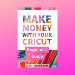 Make money with Cricut Machines (Includes Cricut Projects to sell)